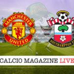 Manchester United Southampton cronaca diretta live risultato in tempo reale