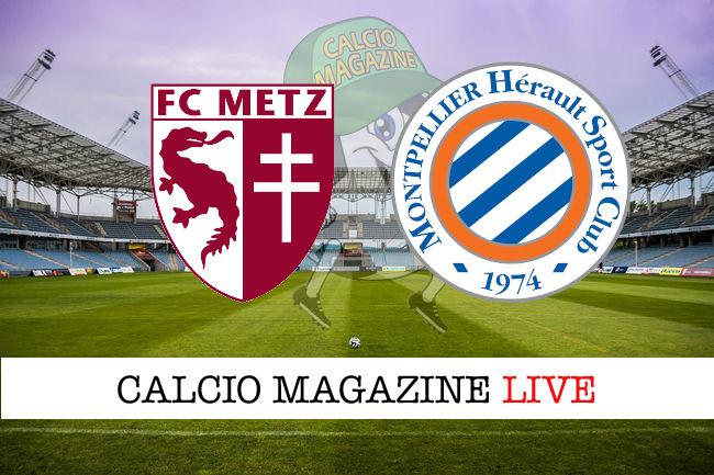 Metz Montpellier cronaca diretta live risultato in tempo reale