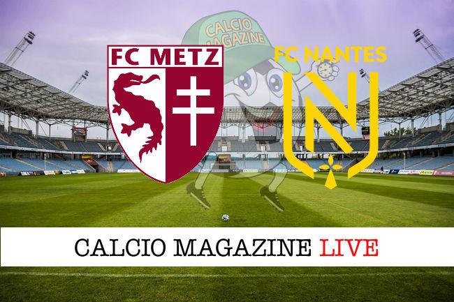 Metz Nantes cronaca diretta live risultato in tempo reale