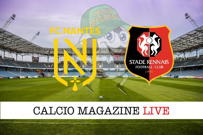 Nantes Rennes cronaca diretta live risultato in tempo reale