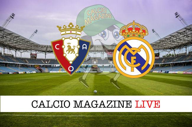 Osasuna Real Madrid cronaca diretta live risultato in tempo reale