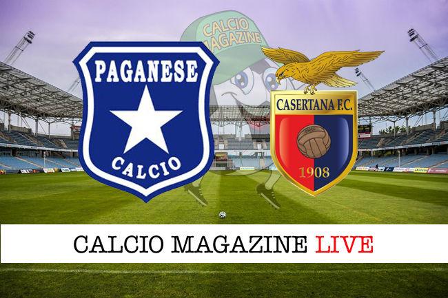 Paganese Casertana cronaca diretta live risultato in tempo reale