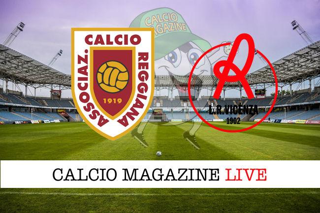Reggiana Vicenza cronaca diretta live risultato in tempo reale