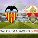 Valencia Elche cronaca diretta live risultato in tempo reale