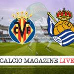 Villarreal Real Sociedad cronaca diretta live risultato in tempo reale