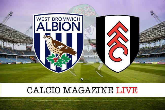 West Bromwich Fulham cronaca diretta live risultato in tempo reale