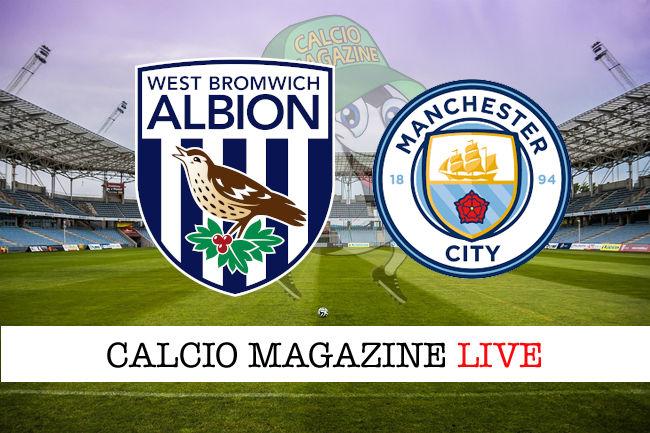 West Bromwich Manchester City cronaca diretta live risultato in tempo reale