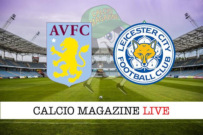 Aston Villa Leicester cronaca diretta live risultato in tempo reale