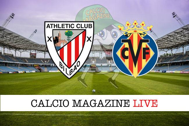 Athletic Bilbao Villarreal cronaca diretta live risultato in tempo reale
