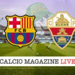 Barcellona Elche cronaca diretta live risultato in tempo reale