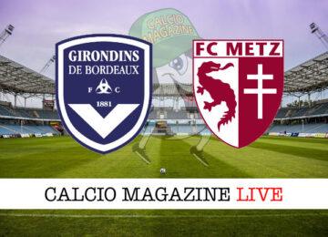 Bordeaux Metz cronaca diretta live risultato in tempo reale