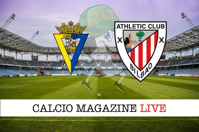 Cadice Athletic Bilbao cronaca diretta live risultato in tempo reale