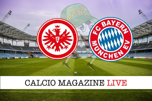 Eintracht Francoforte Bayern Monaco cronaca diretta live risultato in tempo reale