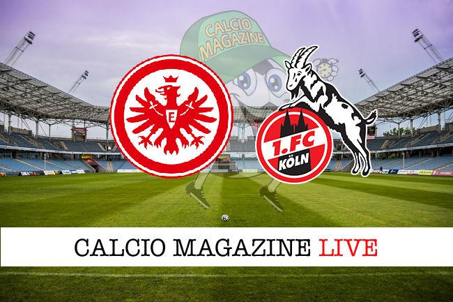 Eintracht Francoforte Colonia cronaca diretta live risultato in tempo reale