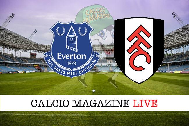 Everton Fulham cronaca diretta live risultato in tempo reale