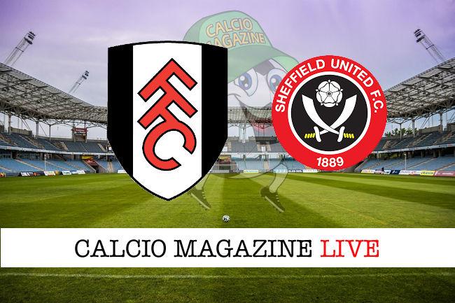 Fulham Sheffield United cronaca diretta live risultato in tempo reale