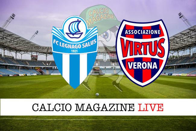 Legnago Salus Virtus Verona cronaca diretta live risultato in tempo reale