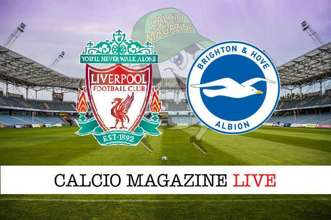 Liverpool Brighton cronaca diretta live risultato in tempo reale