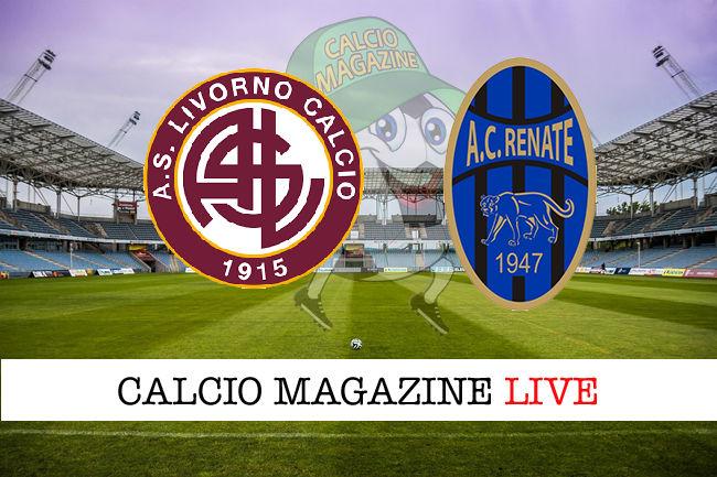 Livorno Renate cronaca diretta live risultato in tempo reale