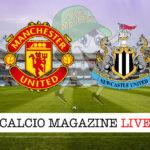 Manchester United Newcastle cronaca diretta live risultato in tempo reale