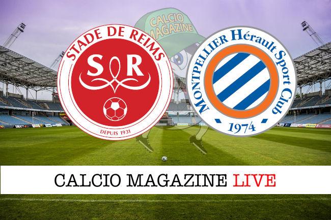 Reims Montpellier cronaca diretta live risultato in tempo reale