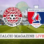 Sambenedettese Sudtirol cronaca diretta live risultato in tempo reale