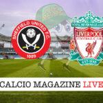 Sheffield United Liverpool cronaca diretta live risultato in tempo reale