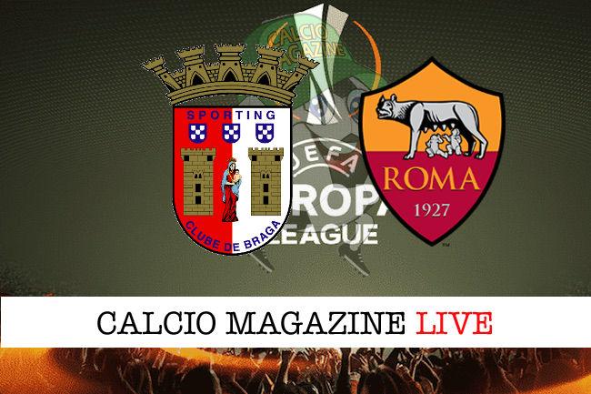 Sporting Braga Roma cronaca diretta live risultato in tempo reale