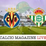 Villarreal Real Betis cronaca diretta live risultato in tempo reale