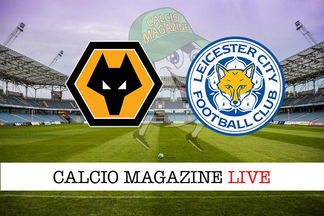 Wolverhampton Leicester cronaca diretta live risultato in tempo reale