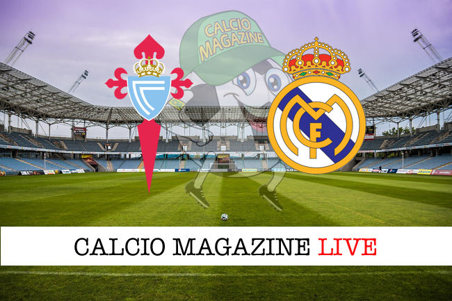 Celta Vigo - Real Madrid cronaca diretta live risultato in tempo reale
