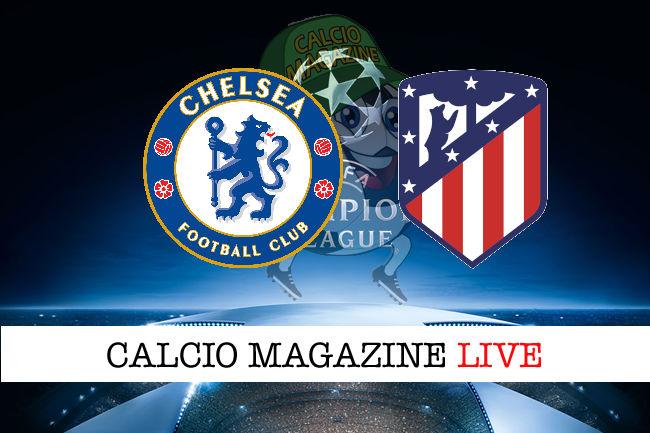 Chelsea - Atletico Madrid cronaca diretta live risultato in tempo reale