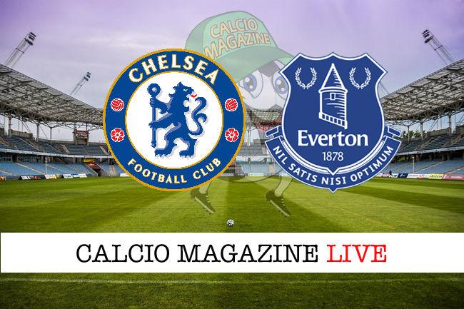 Chelsea Everton cronaca diretta risultato in tempo reale