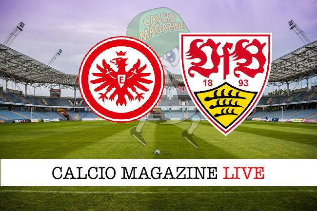 Eintracht Francoforte Stoccarda cronaca diretta risultato in tempo reale