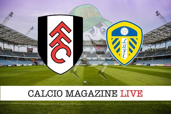 Fulham - Leeds cronaca diretta live risultato in tempo reale