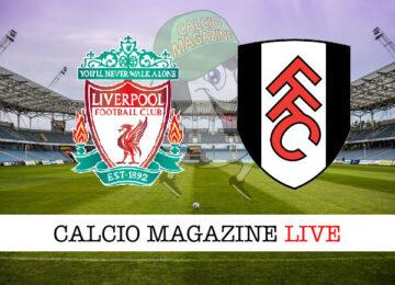 Liverpool Fulham cronaca diretta risultato in tempo reale