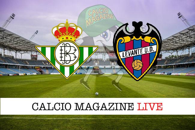 Real Betis - Levante cronaca diretta live risultato in tempo reale