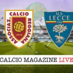 Reggiana Lecce cronaca diretta risultato in tempo reale