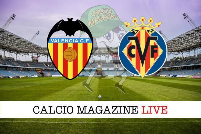 Valencia Villareal cronaca diretta risultato in tempo reale