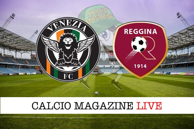 Venezia - Reggina cronaca diretta live risultato in tempo reale