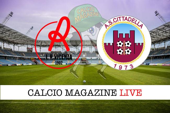 Vicenza - Cittadella cronaca diretta live risultato in tempo reale