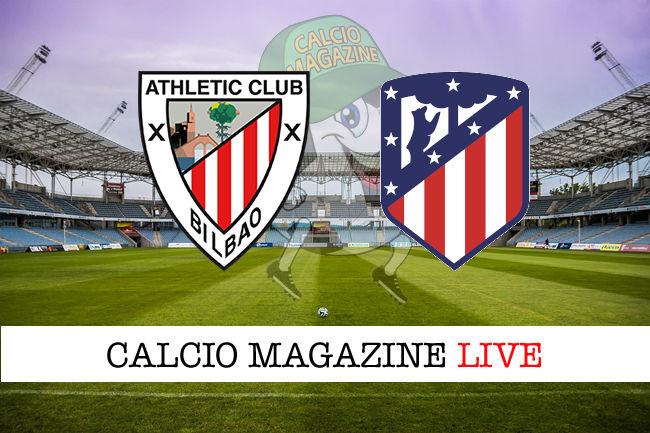 Athletic Bilbao Atletico Madrid cronaca diretta live risultato in tempo reale