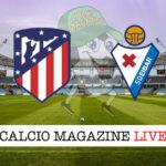 Atletico Madrid Eibar cronaca diretta live risultato in tempo reale