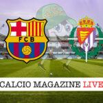 Barcellona - Valladolid cronaca diretta live risultato in tempo reale