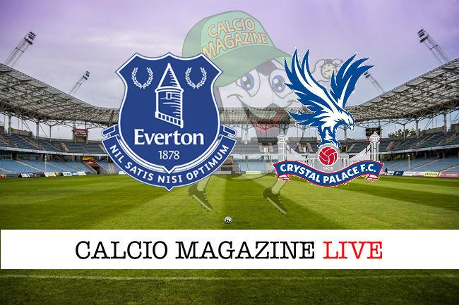Everton - Crystal Palace cronaca diretta live risultato in tempo reale