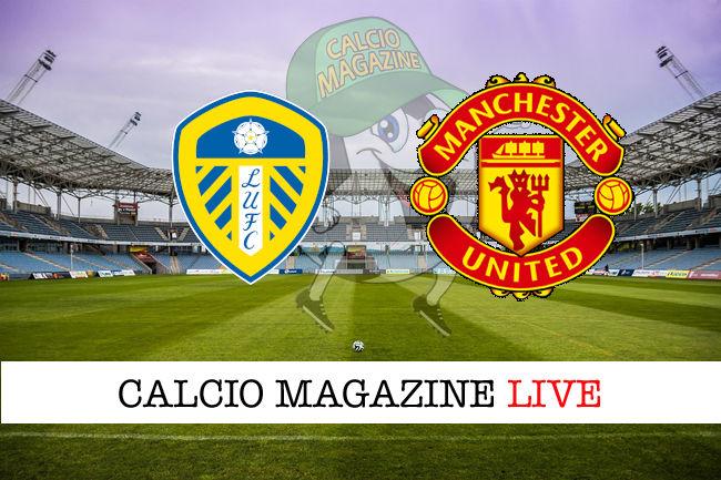 Leeds United - Manchester United cronaca diretta live risultato in tempo reale