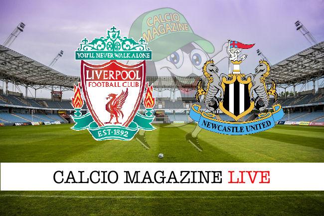 Liverpool - Newcastle cronaca diretta live risultato in tempo reale