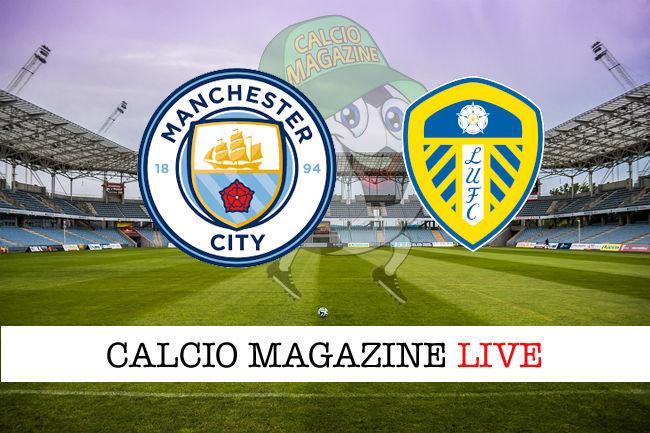 Manchester City - Leeds cronaca diretta live risultato in tempo reale