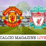 Manchester United - Liverpool cronaca diretta live risultato in tempo reale