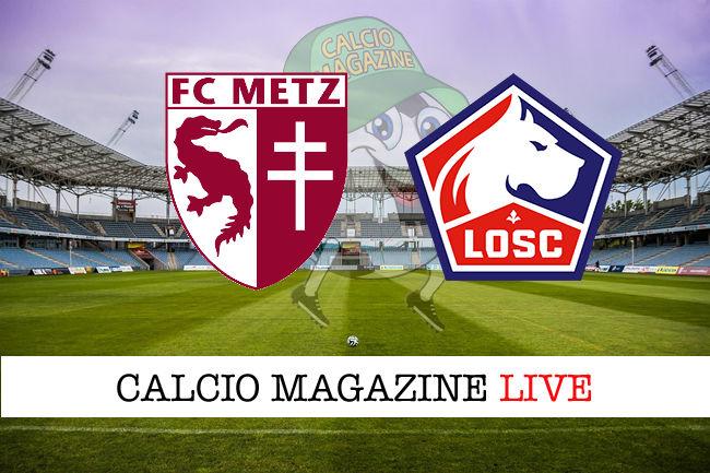 Metz Lille cronaca diretta live risultato in tempo reale